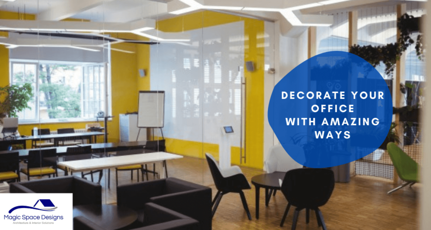 Decorate Your Office with Amazing Ways