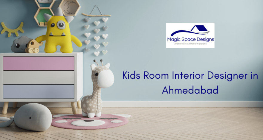 Kids Room Interior Designer in Ahmedabad