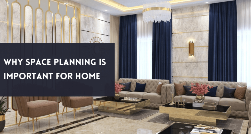 Why space planning is important for Home